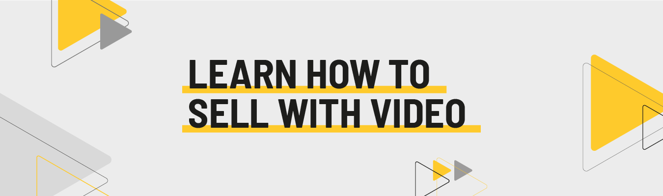 Learn How To Sell with Video