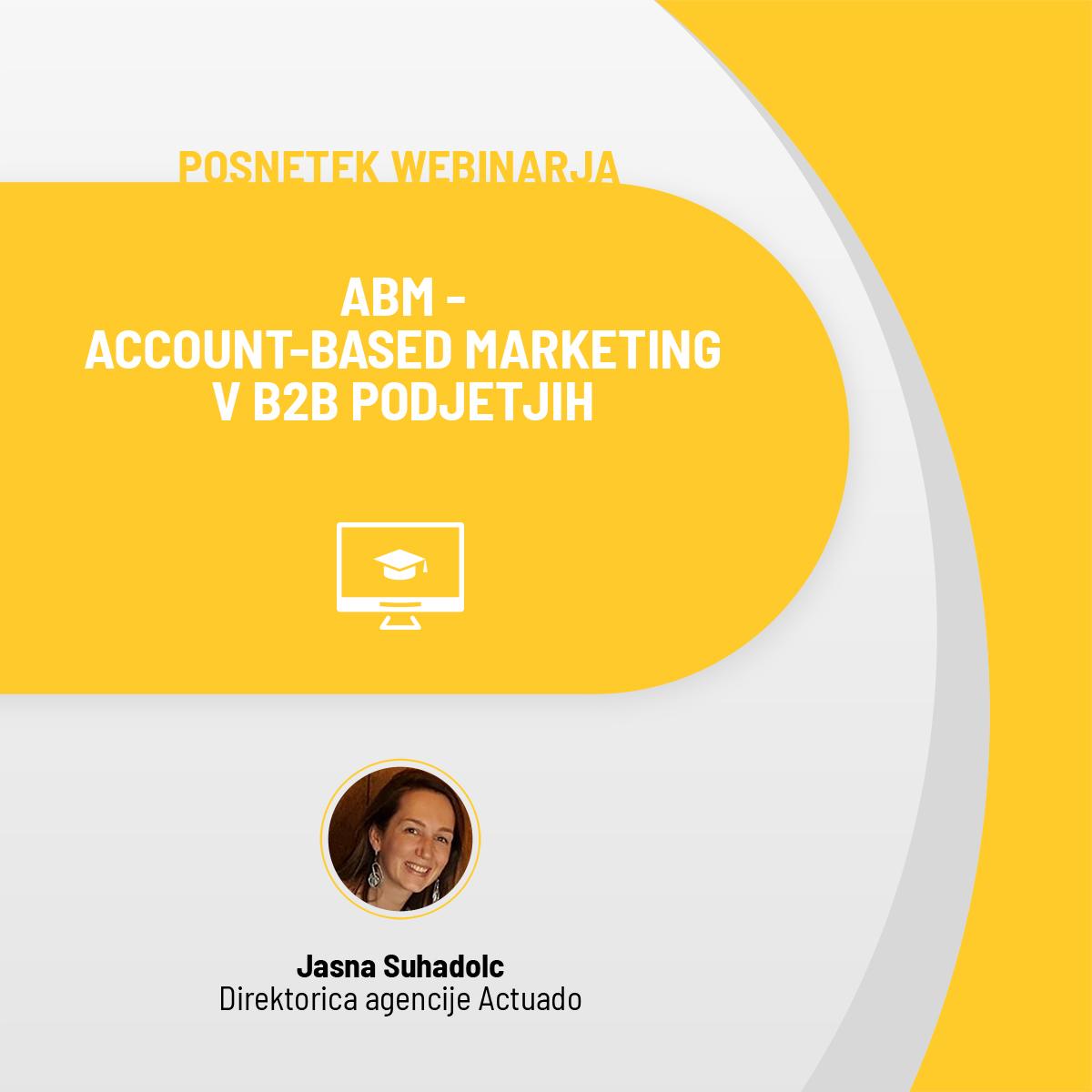 Posnetek webinarja: ABM – Account-based marketing v B2B podjetjih